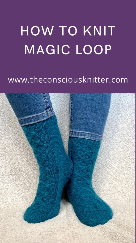 Pinterest image. Text reads 'How to knit magic loop. www.theconsciousknitter.com'. Image below shows my Borealis socks, a pair of cabled socks.