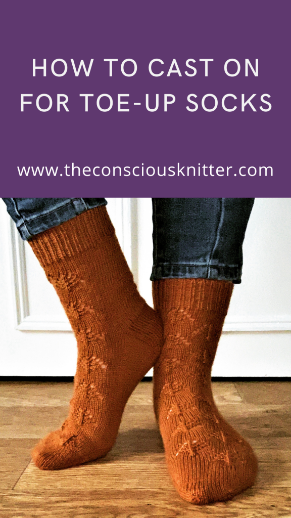 Pinterest image. Text reads 'How to cast on for toe-up socks, www.theconsciousknitter.com'. Image below shows my Forest Floor socks. A pair of plain burnt orange socks with a pine cone motif running up the front of the leg and across the top of the foot.